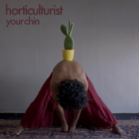 Horticulturist-Your Chin