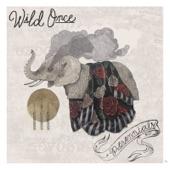 Wild Once - Perishables
