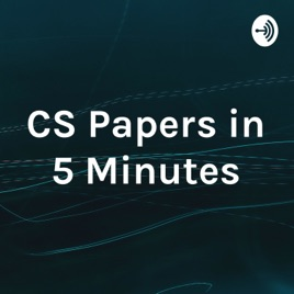 CS Papers in 5 Minutes: How to Read a Paper on Apple Podcasts
