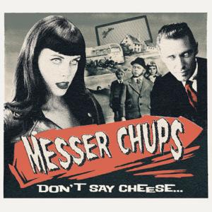 Messer Chups - Don't Say Cheese
