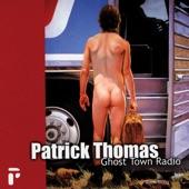 Patrick Thomas - Ghost Town Radio