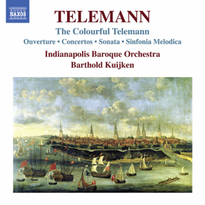 Indianapolis Baroque Orchestra & Barthold Kuijken - The Colorful Telemann