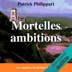 Mortelles ambitions: Les enquêtes de Dimitri Boizot 1