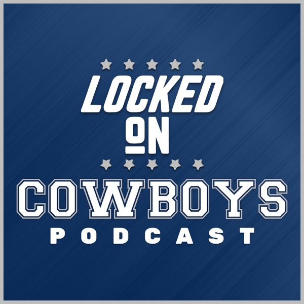 Locked On Cowboys - Daily Podcast On The Dallas Cowboys