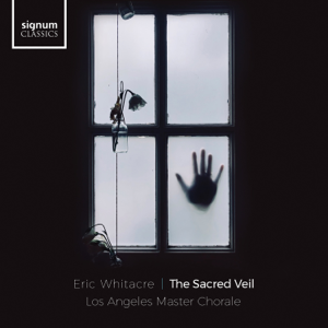 Los Angeles Master Chorale & Eric Whitacre - The Sacred Veil