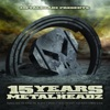 15 Years of Metalheadz