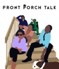 Front Porch Talk Podcast
