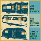 Jeb Loy Nichols/The Westwood All-Stars - You Got It Wrong