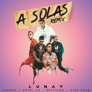 Lunay, Lyanno & Anuel AA - A Solas feat. Brytiago & Alex Rose