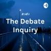 The Debate Inquiry