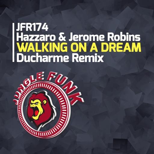 Walking On a Dream (Ducharme Remix) - Single by Hazzaro & Jerome Robins