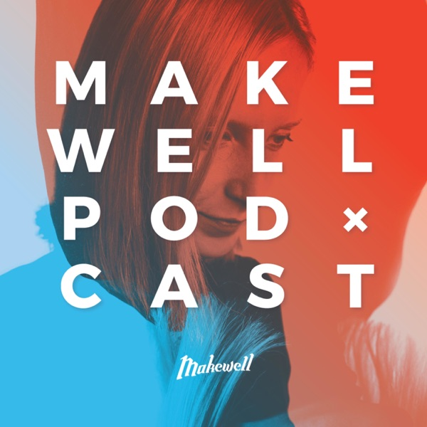 The Makewell Podcast