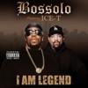 I Am Legend (feat. Ice-T) - Single, Bossolo