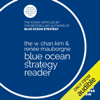 W. Chan Kim & RenГ©e Mauborgne - The W. Chan Kim & RenГ©e Mauborgne Blue Ocean Strategy Reader: The Iconic Articles by the Bestselling Authors of Blue Ocean Strategy (Unabridged) artwork