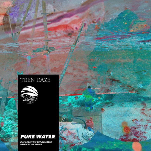 Pure Water (Inspired by 'the Outlaw Ocean' a Book by Ian Urbina) - EP