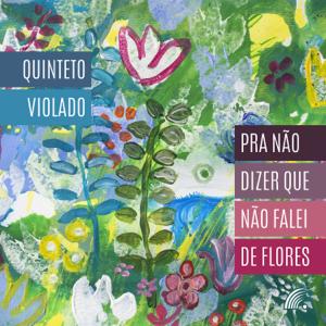 Quinteto Violado - Pra Não Dizer Que Não Falei de Flores