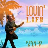 Lovin' Life - Pena Bu & Lilo