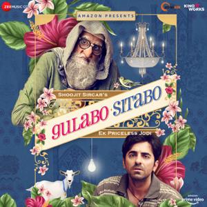 Shantanu Moitra, Anuj Garg & Abhishek Arora - Gulabo Sitabo (Original Motion Picture Soundtrack)