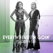 Everywhere I'm Goin' - EP - Maddie & Tae - Maddie & Tae