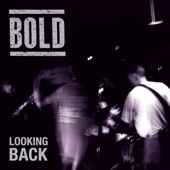 Bold - Looking Back