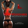 Various Artists - #Goodvibes Motivation