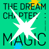 TOMORROW X TOGETHER - The Dream Chapter: MAGIC
