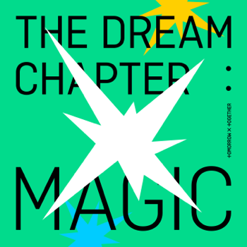 The Dream Chapter MAGIC TOMORROW X TOGETHER album songs, reviews, credits