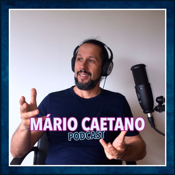 Podcasts Mário Caetano