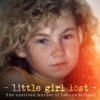 Little Girl Lost: The Unsolved Murder of Leanne Holland
