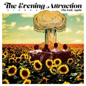 The Evening Attraction - The End of the World, Again