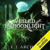 C.J. Archer - Veiled in Moonlight: The Ministry of Curiosities, Book 8 (Unabridged)  artwork