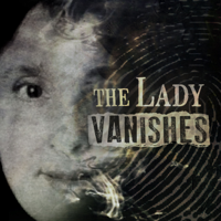 Podcast cover art for The Lady Vanishes