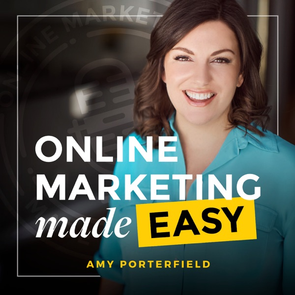 Online Marketing Made Easy with Amy Porterfield