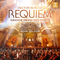 London Philharmonic Choir, Philharmonia Chorus, John Nelson, Philharmonia Orchestra & Michael Spyres - Berlioz: Requiem (Grande Messe des morts) [Live] artwork