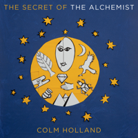 The Secret of The Alchemist: Uncovering The Secret in Paulo Coelho's Bestselling Novel 'The Alchemist'