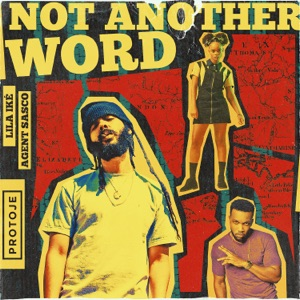 Protoje & Lila Iké - Not Another Word feat. Agent Sasco