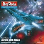 Zurück nach Arkon (Perry Rhodan: Erstauflage 3027) [Ungekürzt]
