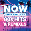 Various Artists - NOW That's What I Call 80s Hits & Remixes  artwork