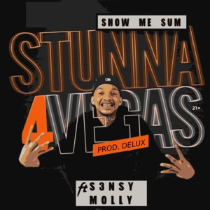 Stunna 4 Vegas - Show Me Sum feat. S3nsy Molly