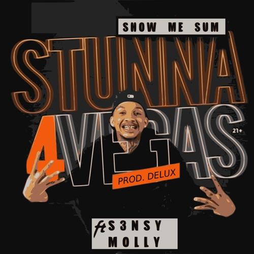 Stunna 4 Vegas - Show Me Sum (feat. S3nsy Molly) - Single