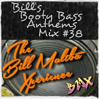 Bill's Booty Bass Anthems Mix #38 (Concept Album)