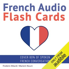 French Audio Flash Cards: Learn 1000 French Words - Without Memorization! (Unabridged)