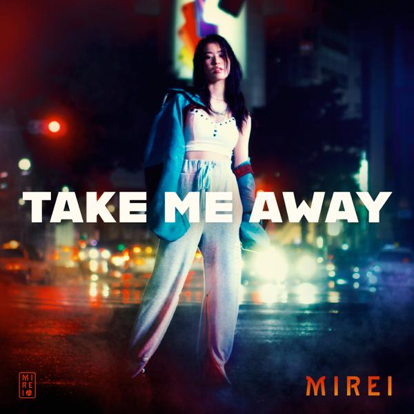 Take Me Away by MIREI on Apple Music