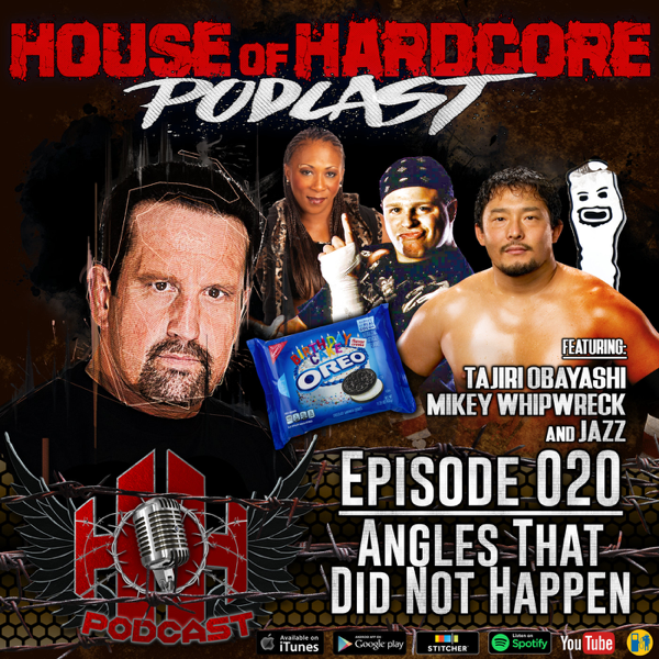 House Of Hardcore Podcast with Tommy Dreamer: Episode #020 - Angles