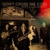 Roxy Coss - Don't Cross the Coss