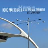 Doug MacDonald;The Tarmac Ensemble - L L (Live)