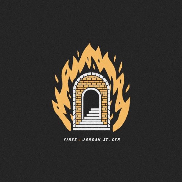 Jordan St. Cyr - Fires