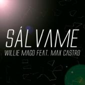 Sálvame (feat. Max Castro) - Willie Mago