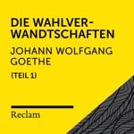 Goethe: Die Wahlverwandtschaften, I. Teil (Reclam Hörbuch)