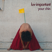 Luv Important - Your Chin
